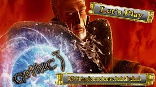 Let´s Play Gothic 3 #263 Faring die letzte besetzte Stadt Mittellands [Ger] [HD]