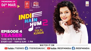 Indie Hain Hum Season 2 With Tulsi Kumar | Palak Muchhal | Ep - 4 Promo | T-Series | Red Fm