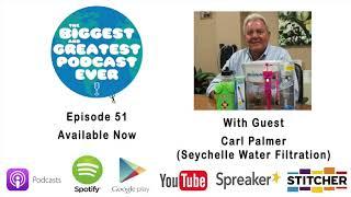 Episode 51 - Carl Palmer (Seychelle Water Filtration)