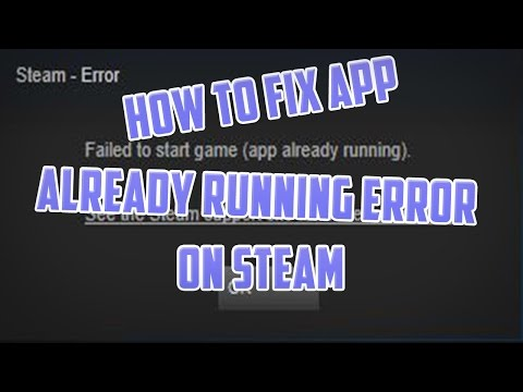 How to fix App Already Running on Steam