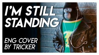 I'M STILL STANDING by Tricker (English Cover)