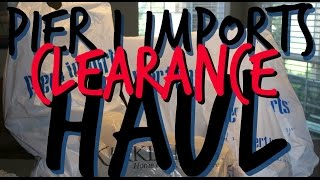 PIER 1 IMPORTS HAUL | CLEARANCE 90% off ITEMS!!
