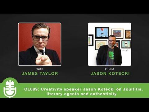 CL089: Creativity speaker Jason Kotecki on adultitis, literary agents and authenticity