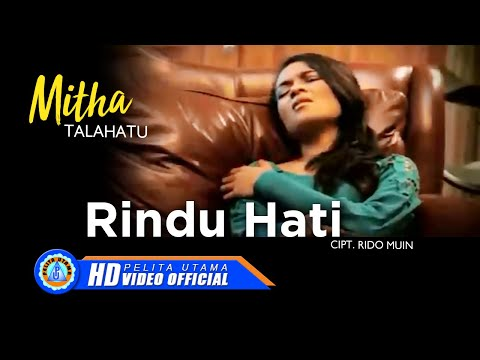 MITHA TALAHATU - RINDU HATI (Official Music Video)