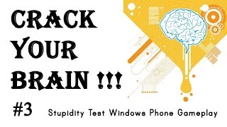 #3 Stupidity Test (updated ) Checkpoint #3 [Windows Phone Gameplay]
