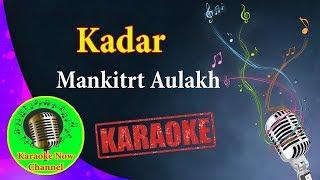 [Karaoke] Kadar- Mankitrt Aulakh- Karaoke Now