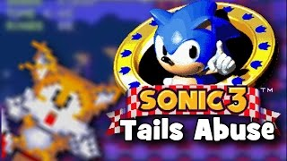Sonic The Hedgehog 3 - Tails Abuse