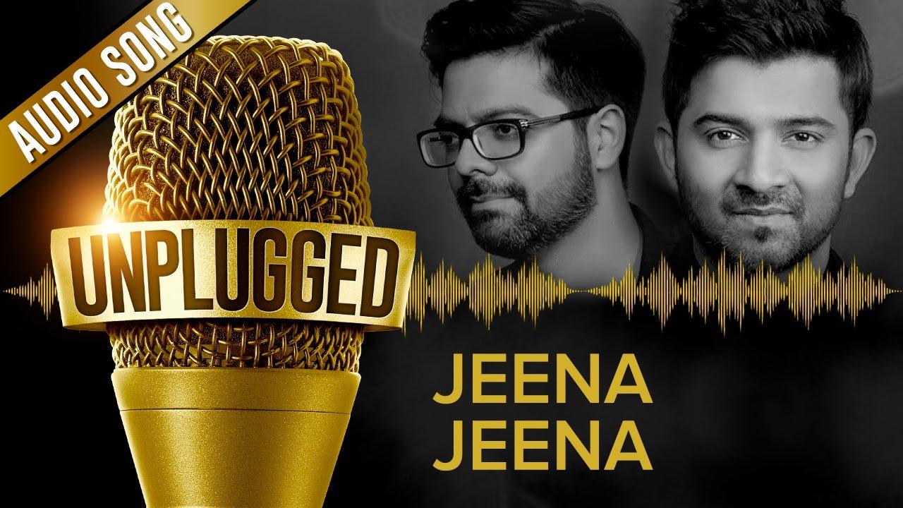 UNPLUGGED Full Audio Song – Jeena Jeena by Sachin - Jigar