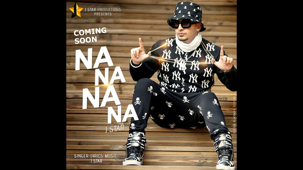 Na Na Na Na | J Star | Teaser | J Star Productions - YouTube