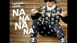 Na Na Na Na | J Star | Teaser | J Star Productions