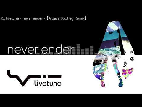 【初音ミク - Hatsune Miku】 never ender (kz livetune) 【Alpaca Bootleg Remix】