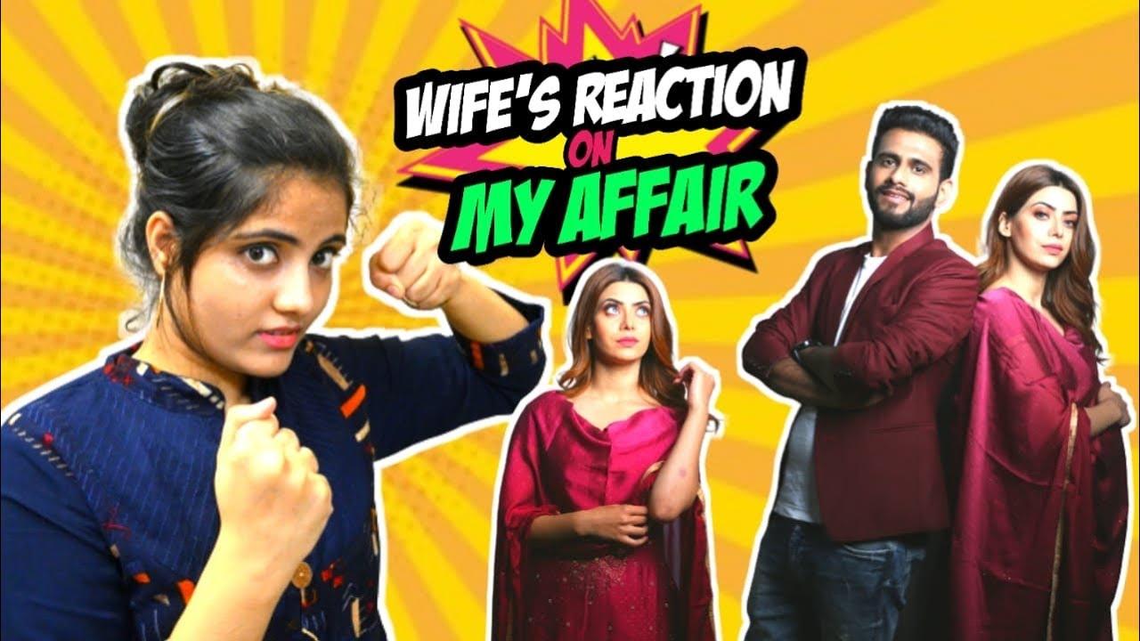 My Wife's Reaction On My Affair
