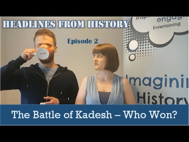 The Battle of Kadesh - Who won?: Headlines from History, Ep 2