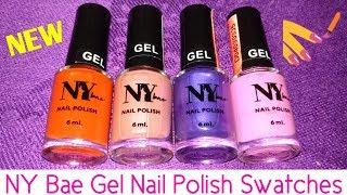 *NEW* NY Bae Gel Nail Polish Swatches//Gel Nail Polish Under Rs 100
