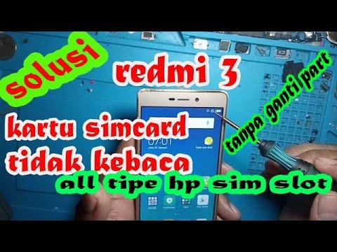 cara-meperbaiki-kartu-simcard-tidak-terbaca-xiaomi-redmi-3-3x-3s-all-tipe-hp-sim-slot