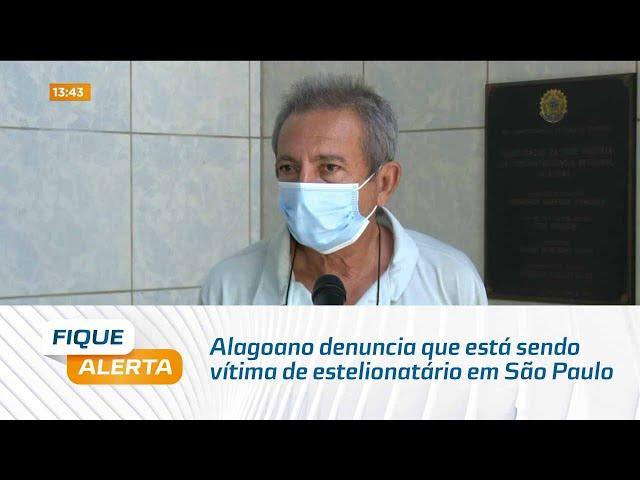Alagoano denuncia que está sendo vítima de estelionatário em São Paulo