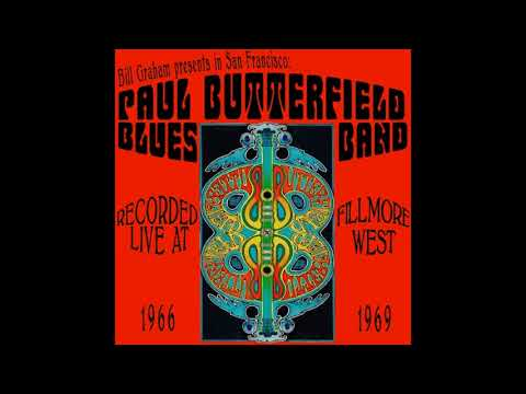 The Paul Butterfield Blues Band - Fillmore West FM 1966-1969