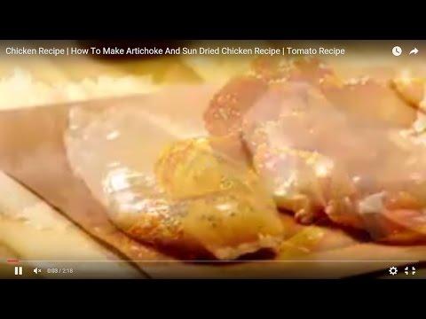 Chicken Recipe | How To Make Artichoke And Sun Dried Chicken Recipe | Tomato Recipe