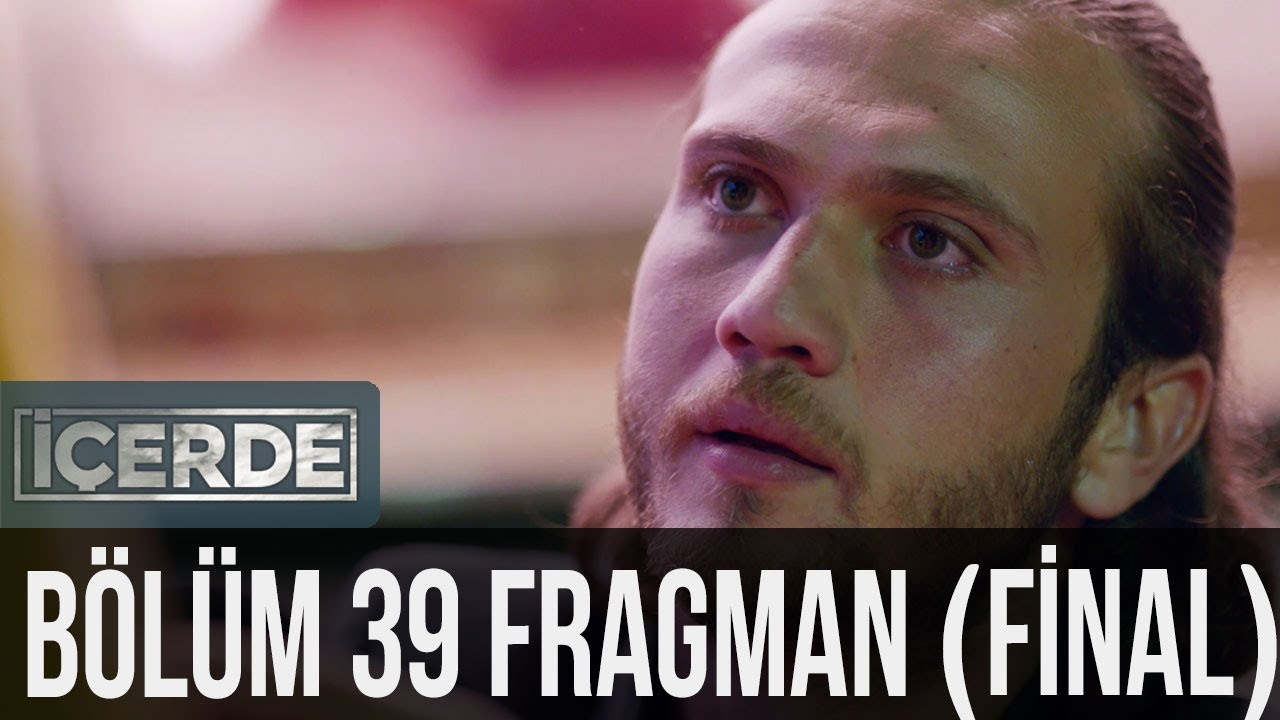 İçerde 39.Bölüm Final Fragmanı izle 30