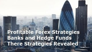 Profitable Forex Trading Strategies - Best Bank and Hedge Fund Trading Systems Revealed