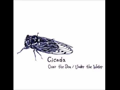 Cicada  -  Over the Sea / Under the Water (full album)