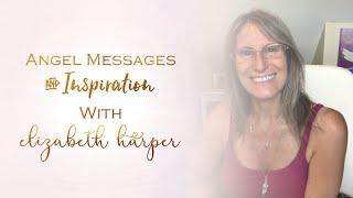 ANGEL INSPIRATION & MESSAGES FOR JUNE 15-22