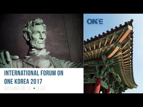 International Forum on One Korea 2017: Building Global Support for Korean-led Unification