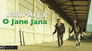 O JANE JANA | JAAN & ARYA | New Hindi POP Songs 2016