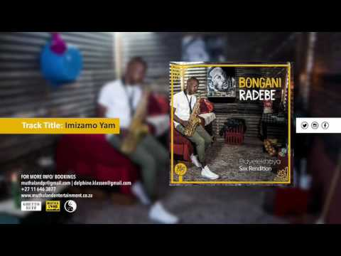 Bongani Radebe - Imizamo Yam (Sax Rendition)
