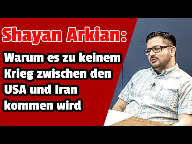 Shayan Arkian: Warum es zu keinem Krieg zwischen den USA und Iran kommen wird