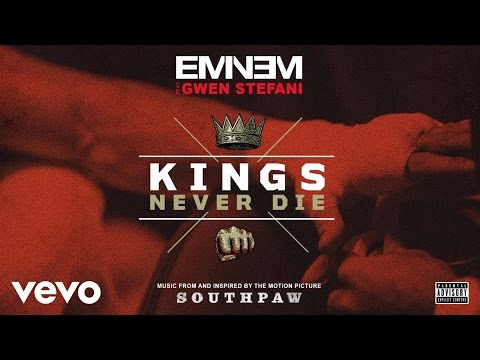 Eminem – Kings Never Die (Audio) ft. Gwen Stefani