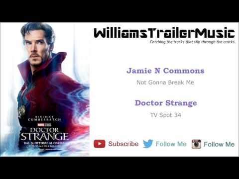 Doctor Strange TV Spot 34 Music - (Jamie N Commons) Not Gonna Break Me