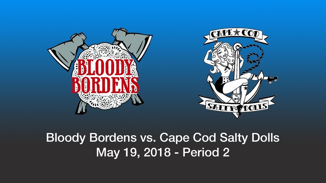 Bloody Bordens vs. Cape Cod Salty Dolls (5/19/18) Part 2