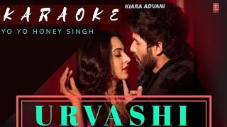 Urvashi (KARAOKE) (NO BACK VOCALS) || YO YO HONEY SINGH || LYRICS || INSTRUMENTAL || T-SERIES ||