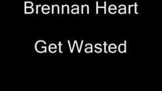 Watch Brennan Heart Get Wasted video