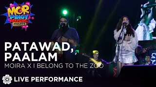 Moira x I Belong To The Zoo - Patawad, Paalam | MOR Awards 2019