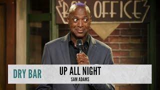 Up All Night. Sam Adams