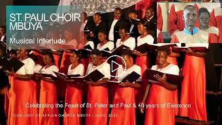 THE MUSICAL INTERLUDE: BY ST. PAUL CHOIR - MBUYA