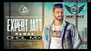 Expert Jatt Remix  Dholmix  Nawab  Dj Honey Mehra  Mista Baaz  Latest Punjabi Song 2018