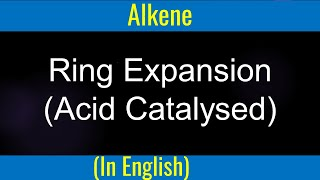 Organic Chemistry : Mechanism - Acid catalyzed ring expansion