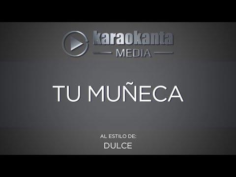 Karaokanta - Dulce - Tu muñeca