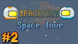 Spacemen #2 - Space Love