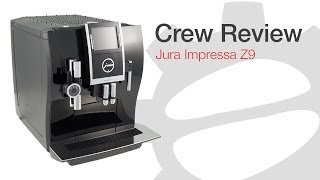 Crew Review: Jura Z9