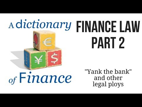 Finance law: 'Yank the bank' and other legal ploys