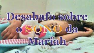 Desabafo sobre o sono da Mariah | Mariana Bonnás
