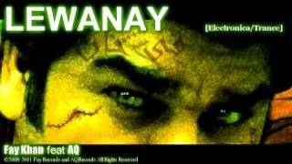 lewanay by aq and fay khan