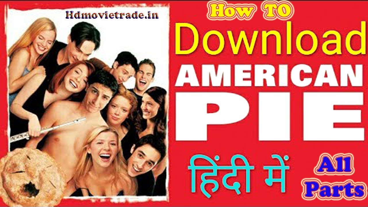 Download How to download American Pie Hollywood Movie All Parts in Hindi 480p | 720p |1080p | Hdmovietrade.in