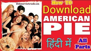 How to download American Pie Hollywood Movie All Parts in Hindi 480p | 720p |1080p | Hdmovietrade.in
