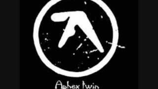 Aphex Twin - Green Calx