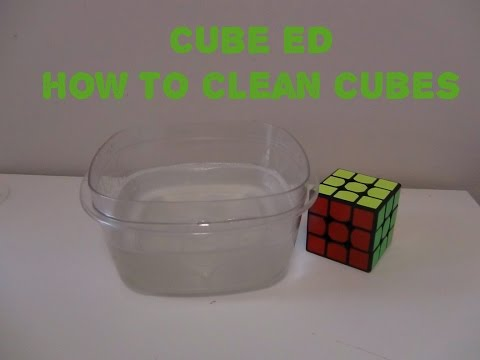 How to Clean your cubes. [Cube ED #1]